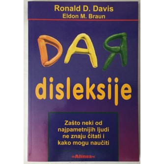 Ronald D. Davis, Eldon M. Braun: Dar disleksije, Zašto neki od najpametnijih ljudi ne znaju čitati i kako mogu naučiti