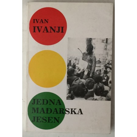Ivan Ivanji: Jedna mađarska jesen