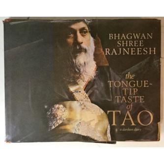 Bhagwan Shree Rajneesk: The Tongue Tip Taste of Tao, A Darshan Diary