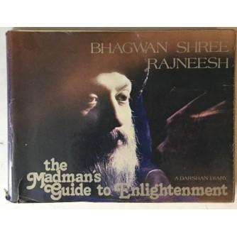 Bhagwan Shree Rajneesk: The Madman's Guide to Enlightenment, A Darshan Diary