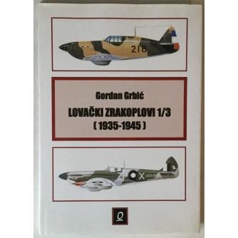 Gordan Grbić: Lovački zrakoplovi 1/3 1935.-1945.
