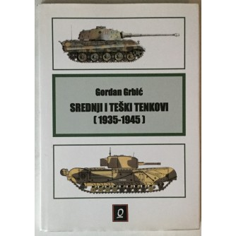 Gordan Grbić: Srednji i teški tenkovi 1935. - 1945.