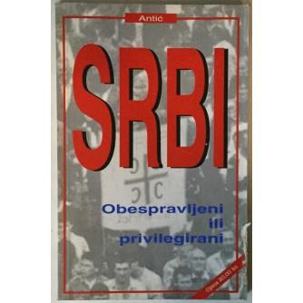 Ljubomir Antić: Srbi, obespravljeni ili privilegirani