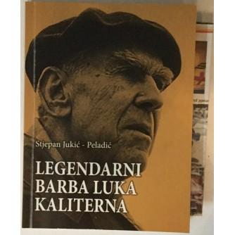 Stjepan Jukić - Peladić: Legendarni barba Luka Kaliterna