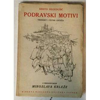 Krsto Hegedušić, Podravski motivi, 34 crteža, s predgovorom Miroslava Krleže