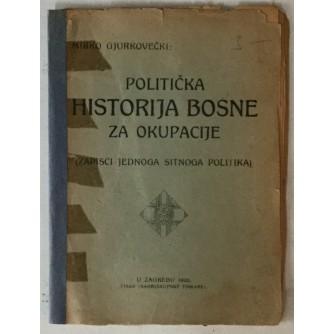 Mirko Gjurkovečki: Politička historija Bosne za okupacije
