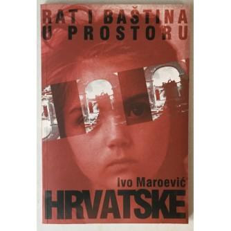 Ivo Maroević: Rat i baština u prostoru Hrvatske