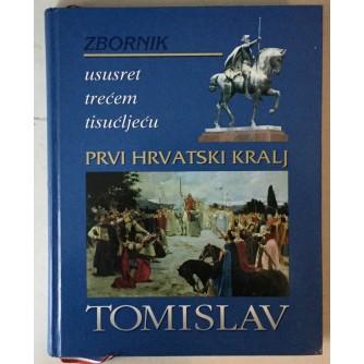 Tomislav, Prvi hrvatski kralj, zbornik radova