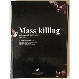 Mass killing and genocide in Croatia 1991./92, A book of evidence