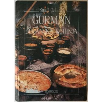 Smail O. Lelić: Gurman, Bosanska kuhinja