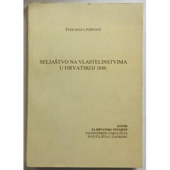 Štefanija Popović: Seljaštvo na vlastelinstvima u Hrvatskoj 1848.
