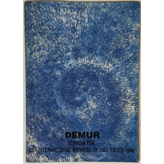 Demur, Croatia, 23nd International Biennial of Sao Paulo 1996. (katalog)