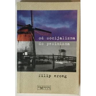 Filip Erceg: Od socijalizma do pesimizma