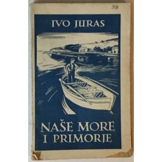 Ivo Juras: Naše more i primorje