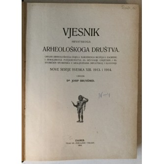 Vjesnik Hrvatskoga arheološkoga društva, nove serije sveska XIII: 1913. i 1914. godina