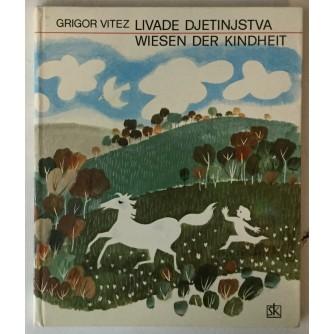 Grigor Vitez: Livade djetinjstva / Wiesen der Kinderheit