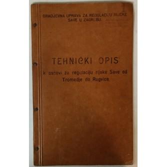 Tehnički opis k osnovi za regulaciju rijeke Save od Tromedje do Rugvice