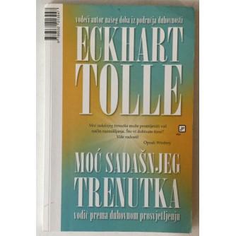 Eckhart Tolle: Moć sadašnjeg trenutka