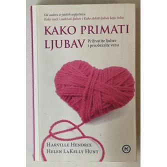 Harville Hendrix, Helen LaKelly Hunt: Kako primati ljubav