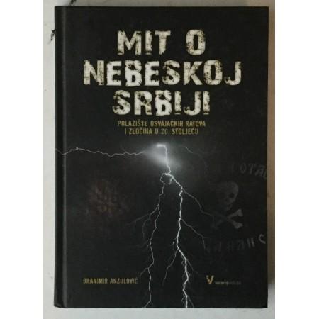 Branimir Anzulović: Mit o nebeskoj Srbiji