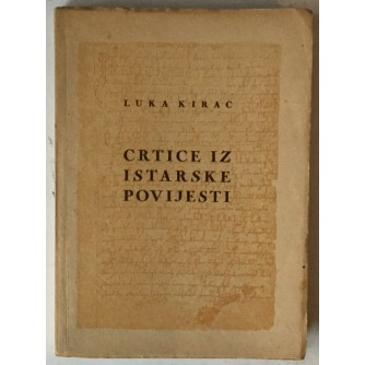 Luka Kirac: Crtice iz istarske povijesti