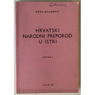 Božo Milanović: Hrvatski narodni preporod u Istri I (1797. - 1882.)