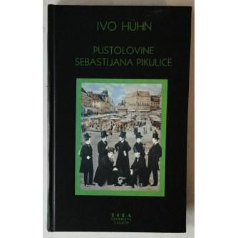 Ivo Hühn: Pustolovine Sebastijana Pikulice