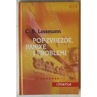 C. B. Lessmann: Pop zvijezde, panike i problemi