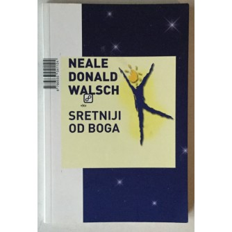 Neale Donald Walsch: Sretniji od Boga