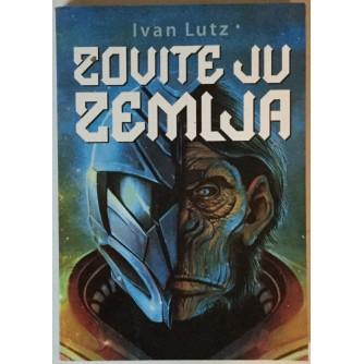 Ivan Lutz: Zovite ju Zemlja