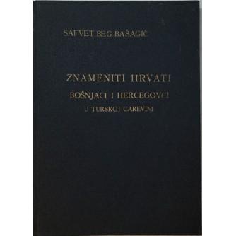 SAFVET BEG BAŠAGIĆ : ZNAMENITI HRVATI BOŠNJACI I HERCEGOVCI U TURSKOJ CAREVINI