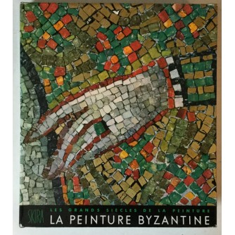 Les Grands Siècles de la Peinture, André Grabar: La peinture Byzantine