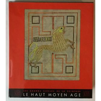 Les Grands Siècles de la Peinture, André Grabar, Carl Nordenfalk: Le haut Moyen Age du quatrième au onzième siècle