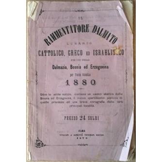 IL RAMMENTATORE DALMATO, LUNARIO CATTOLICO, GRECO ED ISRAELITICO PER USO DELLA DALMAZIA, BOSNIA ED ERZEGOVINA PER L'ANNO BISESTILE 1880