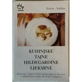 GOTTFRIED HERTZKA, WIGHARD STREHLOW: KUHINJSKE TAJNE HILDEGARDINE MEDICINE