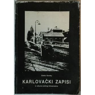 ZLATKO GURSKY: KARLOVAČKI ZAPISI IZ ALBUMA JEDNOG FOTOAMATERA