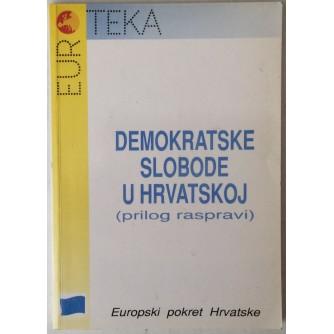 GRUPA AUTORA: DEMOKRATSKE SLOBODE U HRVATSKOJ (PRILOG RASPRAVI)