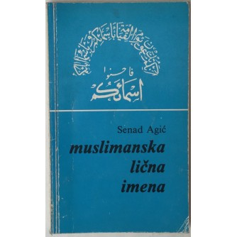 SENAD AGIĆ: MUSLIMANSKA LIČNA IMENA