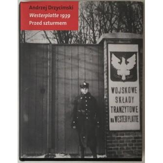 ANDRZEJ DRZYCIMSKI: WESTERPLATTE 1939, PRZED SZTURMEM