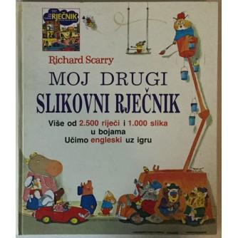 RICHARD SCARRY: MOJ DRUGI SLIKOVNI RJEČNIK (ENGLESKO-HRVATSKI)