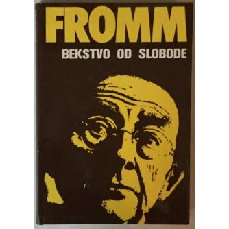 ERICH FROMM: BEKSTVO OD SLOBODE