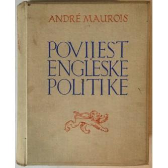 ANDRE MAUROIS: POVIJEST ENGLESKE POLITIKE