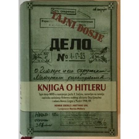 HENRIK EBERLE, MATHIAS UHL: KNJIGA O HITLERU, TAJNI DOSJE NKVD-A