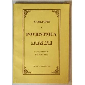 IVAN FRANO JUKIĆ (SLAVOLJUB BOŠNJAK): ZEMLJOPIS I POVIESTNICA BOSNE