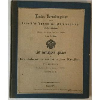 LIST ZEMALJSKE UPRAVE ZA HRVATSKO-SLAVONSKU VOJNU KRAJINU , PETI GODIŠNJAK (SIEČANJ DO KONCA PROSINCA 1876.) KOMAD I. DO X.