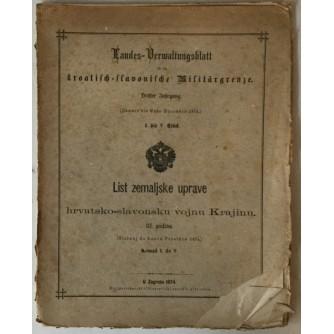 LIST ZEMALJSKE UPRAVE ZA HRVATSKO-SLAVONSKU VOJNU KRAJINU , III. GODINA (SIEČANJ DO KONCA PROSINCA 1874.) KOMAD I. DO V.