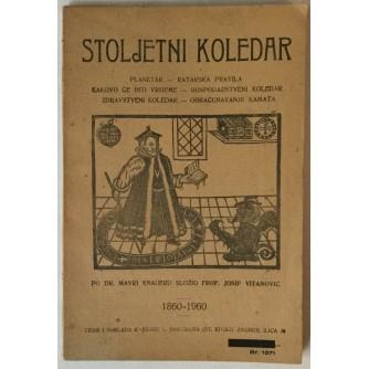 STOLJETNI KOLEDAR 1860.-1960., PO DR. MAVRI KNAUERU SLOŽIO FROF. JOSIP VITANOVIĆ