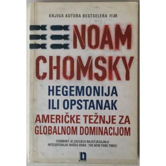 NOAM CHOMSKY: HEGEMONIJA ILI OPSTANAK, AMERIČKE TEŽNJE ZA GLOBALNOM DOMINACIJOM