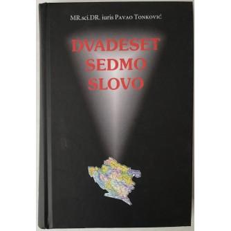 PAVAO TONKOVIĆ: DVADESET SEDMO SLOVO