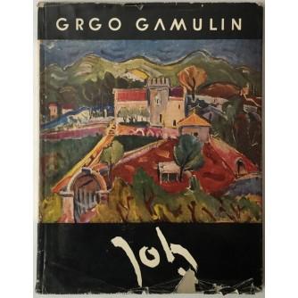 GRGO GAMULIN: IGNJAT JOB, ŽIVOT I DJELO